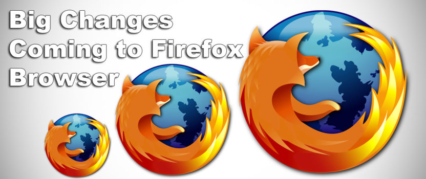 Big Changes Coming to Firefox Browser.