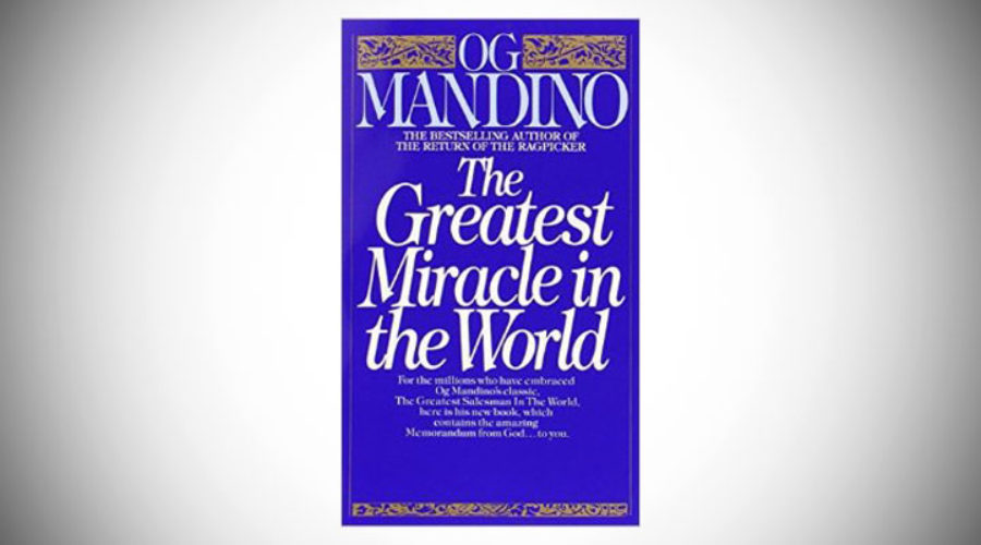 The Greatest Miracle In The World – By OG Mandino
