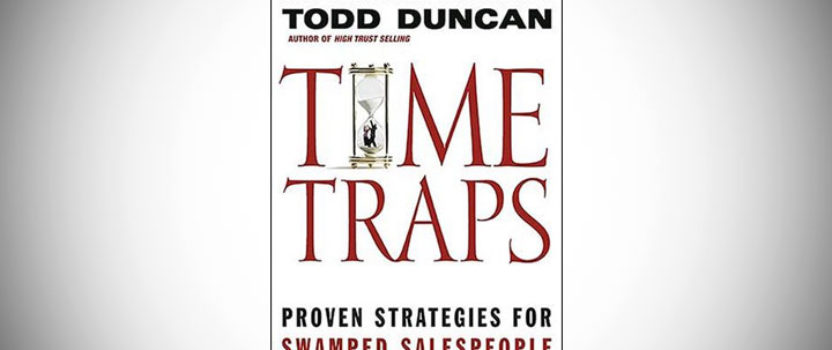 Time Traps Proven Strategies For Swamped SalesPeople -By Todd-Duncan