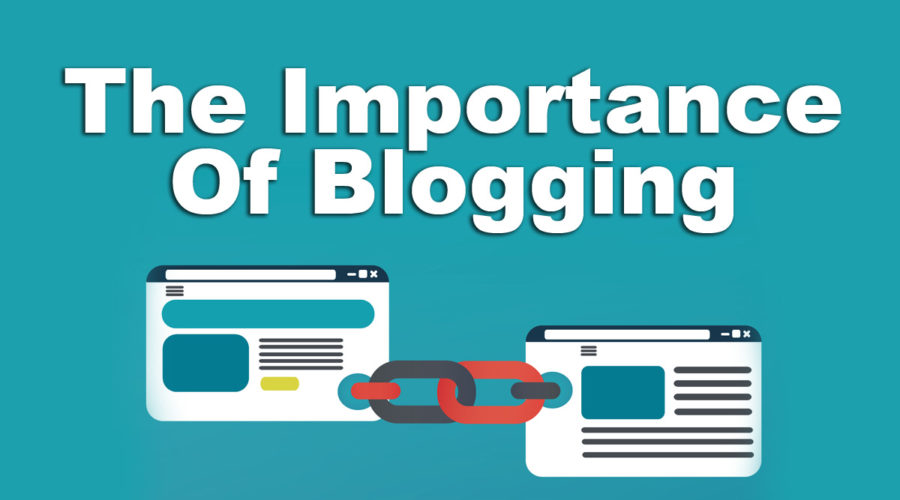 Blog Series – The Importance Of Blogging