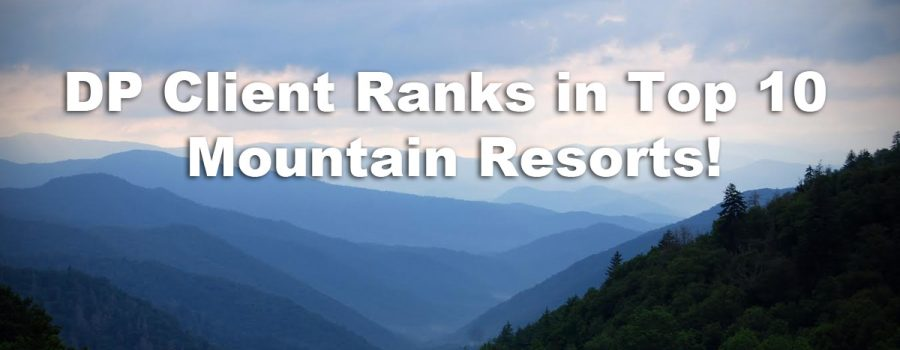 A DP Client Ranks in Top 10 Southern Mountain Resorts!