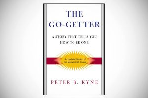 """""""The Go-Getter"""" By: Peter B. Kyne"""